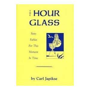 The Hour Glass (9780898040456) Carl Japikse Books