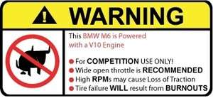 BMW M6 V10 Engine No Bull warning sticker decal