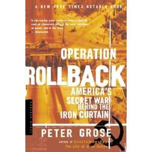 Operation Rollback Americas Secret War Behind the Iron